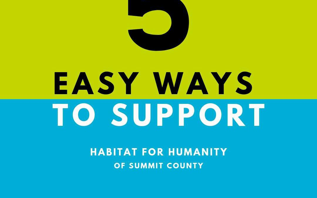 5 Easy Ways to Support Habitat for Humanity of Summit County