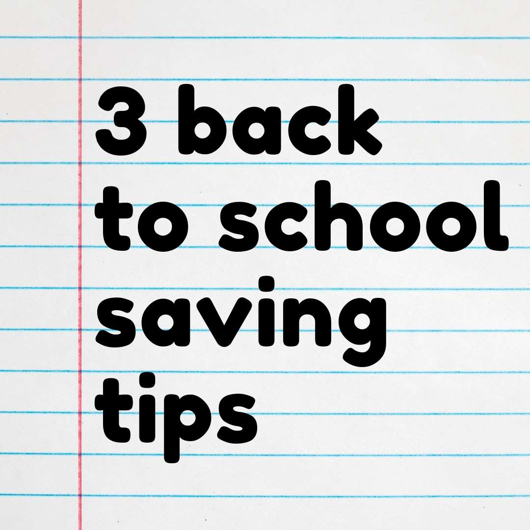 3 Back to School Saving Tips