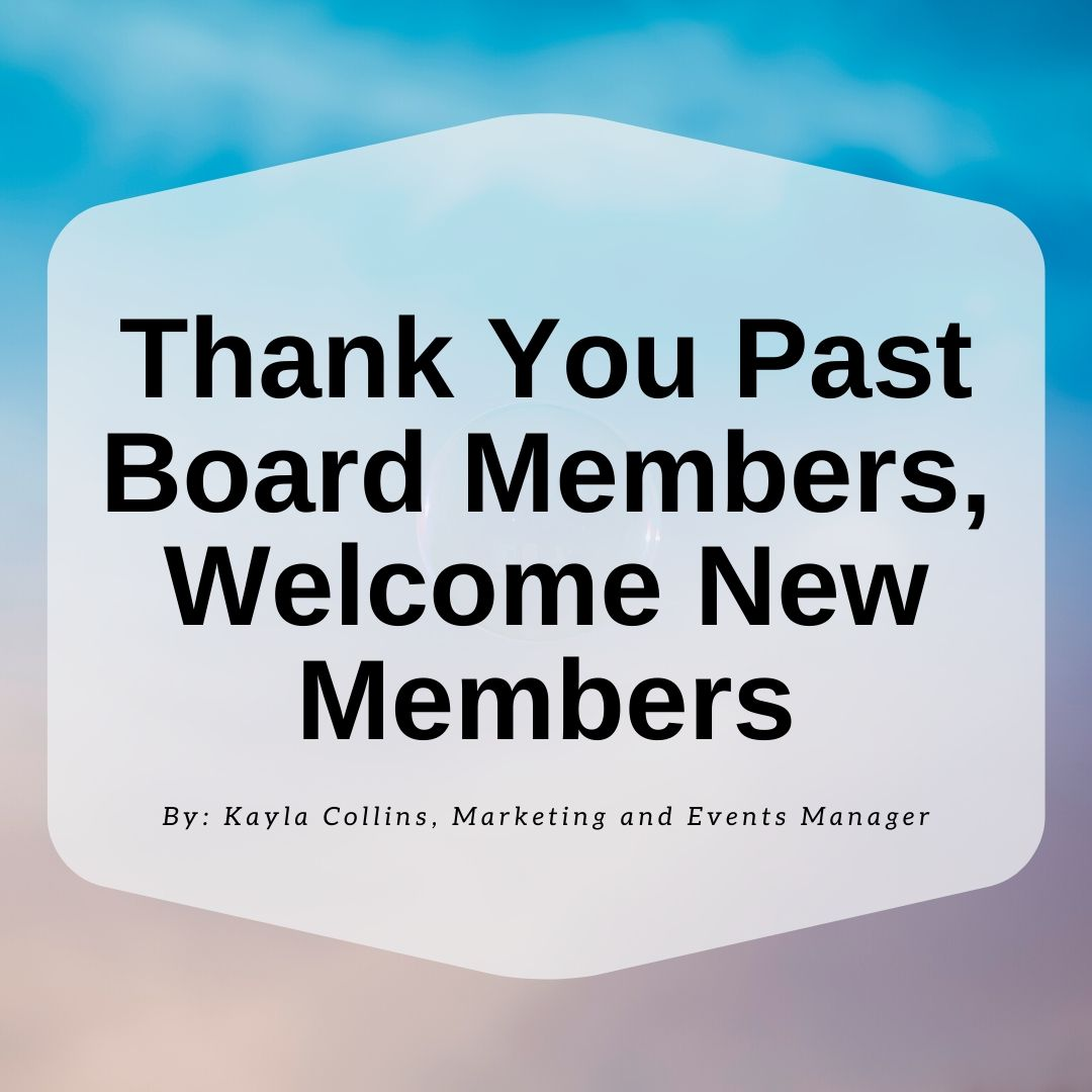Thank You Past Board Members, Welcome New Members